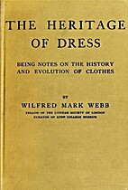 The Heritage of Dress:Being Notes on the…