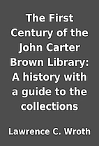 The First Century of the John Carter Brown…