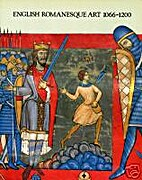 English Romanesque art 1066-1200 by George…