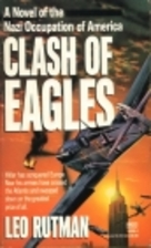 Clash of Eagles by Leo Rutman