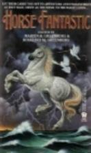 Horse Fantastic by Martin Harry Greenberg