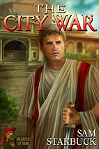 The City War: A Warriors of Rome Story by…