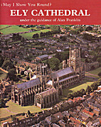 May I show you round? : Ely Cathedral :…