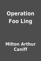 Operation Foo Ling by Milton Arthur Caniff
