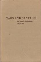 Taos and Santa Fe; the artist's environment,…