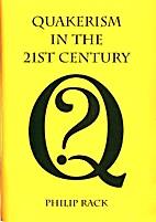 Quakerism in the 21st Century by Philip Rack