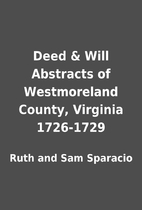 Deed & Will Abstracts of Westmoreland…