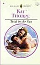 Trial in the Sun by Kay Thorpe