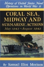 Coral Sea, Midway and Submarine Actions: May…
