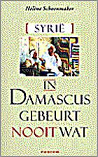 In Damascus gebeurt nooit wat by Hélène…