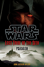 Lost Tribe of the Sith: Paragon by John…