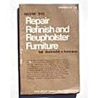 How to repair, refinish, and reupholster…
