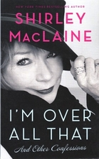 I'm Over All That: And Other…
