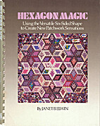 Hexagon Magic: Using the Versatile Six-Sided…