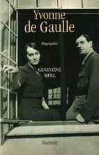 Yvonne de Gaulle (L'inattendue) by…