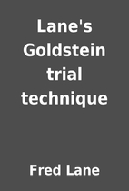 Lane's Goldstein trial technique by Fred…