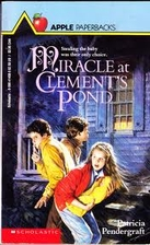 Miracle at Clement's Pond by Patricia…