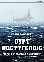 Dypt urettferdig by Frode Fanebust