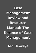 Case Management Review and Resource Manual:…