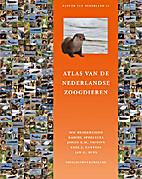 Atlas van de Nederlandse zoogdieren by S.…