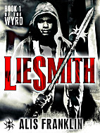 Liesmith: Book 1 of The Wyrd by Alis…