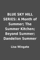 BLUE SKY HILL SERIES: A Month of Summer; The…