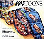 Kaltoons: Political Cartoons from the…