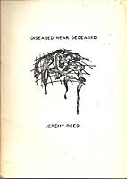 Diseased Near Deceased (SC) by Jeremy Reed
