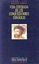 Vida cotidiana de los conquistadores…