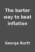 The barter way to beat inflation by George…