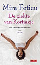 Ziekte van Kortjakje by Mira Feticu