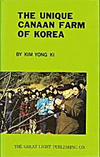 The unique Canaan Farm of Korea by Yong-Ki…