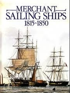 Merchant Sailing Ships, 1815-1850 by David…