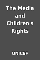 The Media and Children's Rights by UNICEF