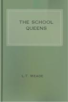 The School Queens by L.T. Meade