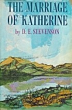 The Marriage of Katherine by D. E. Stevenson