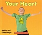 Your Heart by Melvin Berger