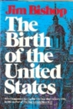 The Birth of the United States by Jim Bishop
