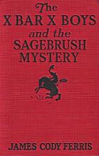 The X Bar X Boys and the Sagebrush Mystery…
