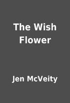 The Wish Flower by Jen McVeity