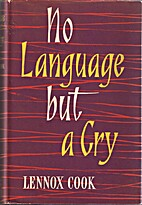 No language but a cry by Lennox Cook