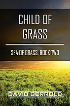 Sea of Grass 2: Child of Grass by David…