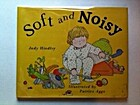Soft and Noisy by Judy Hindley