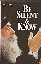 Be silent & know by Osho