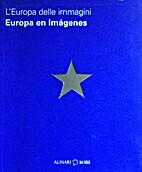 Europa en imagenes. L'Europa delle Imagini.…