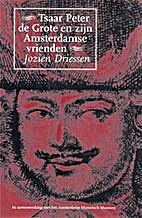 Tsaar Peter de Grote en zijn Amsterdamse…