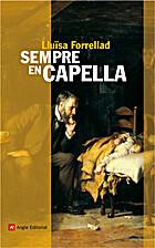 Siempre en capilla by Lluïsa Forrellad