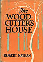 The Woodcutter's House by Robert Nathan