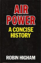 Air Power: A Concise History by Robin D. S.…