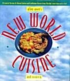 Allen Susser's New World Cuisine by Allen…